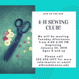 Join us for our 4-H SEWING CLUB! We will be meeting Tuesday Afternoons from 4:00 - 6:00 p.m. beginning January 23, 2018 Ages 8 and up Please call 252-633-1477 for more information or email albrook4@ncsu.edu