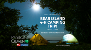 Craven-Pamlico County 4-H Bear Island 4-H Camping Trip April 2-4, 2018 See Below for more information. Trip is weather permitting